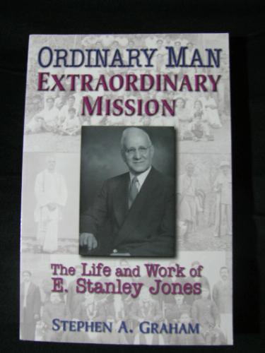 Ordinary Man Extraordinary Mission The E Stanley Jones